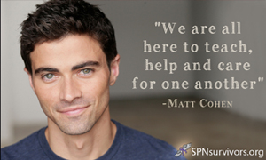 We are all here to teach, help and care for one another. - Matt Cohen